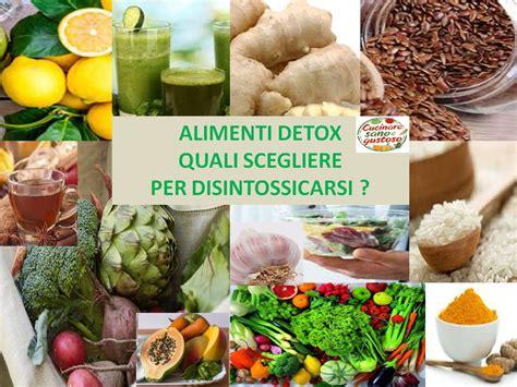 Disintossicarsi Con Detox by Quali Sono Gli Alimenti Quot Detox Quot Ovvero Disintossicanti