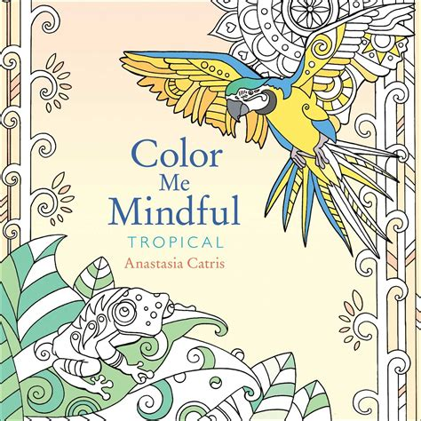 color me coloring book color me mindful tropical book by catris