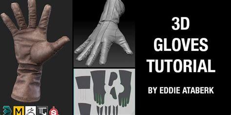 zbrush gloves tutorial 3d gloves tutorial by eddie ataberk zbrushtuts