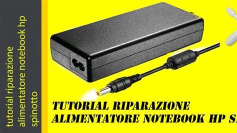spinotto alimentatore hp tutorial riparazione alimentatore notebook hp spinotto