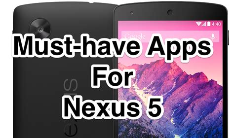 best nexus 5 app top 5 apps for nexus 5 android must haves
