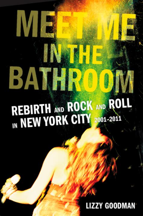 the strokes meet me in the bathroom meet me in the bathroom rebirth and rock and roll in new