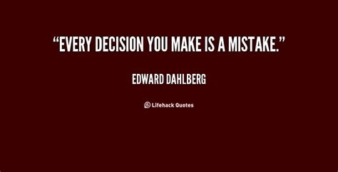 7 Silly Decisions Made By by Decision Quotes Quotesgram