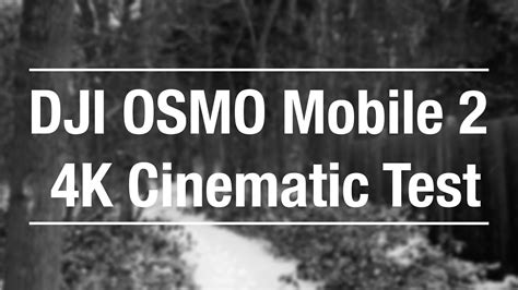 dji osmo mobile 2 4k cinematic test iphone 7 plus with filmic pro