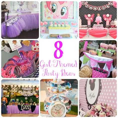 Themed Birthday Party For Girl | girl themed birthday party ideas
