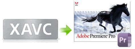 adobe premiere pro xavc xavc to premiere how to import xavc to adobe premiere