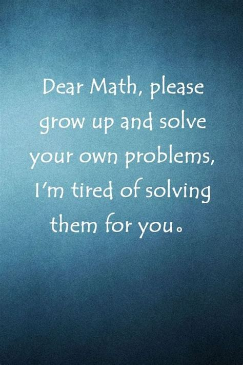 dear math quotes  students quotesgram