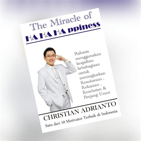 the miracle of happiness christian adrianto motivator