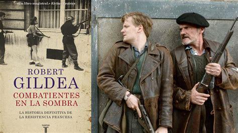 combatientes en la sombra 8430618074 el ej 233 rcito de las sombras una serie de tv y un libro reviven la resistencia francesa huanqueros