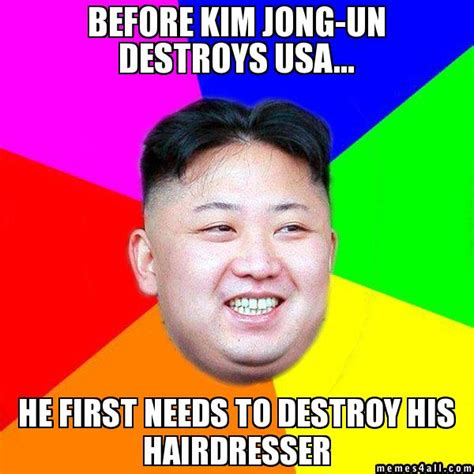 Un Meme - before kim jong un destroys usa he first needs to