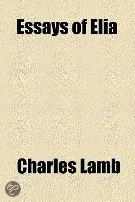 Some Essays Of Elia Charles by Bol Essays Of Elia Charles 9780217205719 Boeken