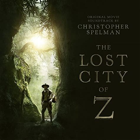 the lost soundtrack the lost city of z soundtrack details reporter