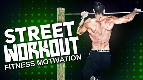imagenes motivation street workout street workout fitness motivation youtube