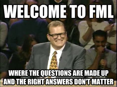 Fml Meme - welcome to fml where the questions are made up and the