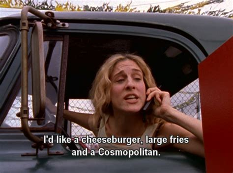 cosmopolitan drink quotes real wild child i d like a cheeseburger large fries and