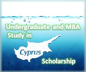 Mba Fees In Cyprus by Undergraduate And Mba Study In Cyprus Scholarship For