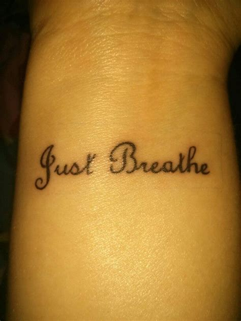 breathe tattoo just breathe just breathe