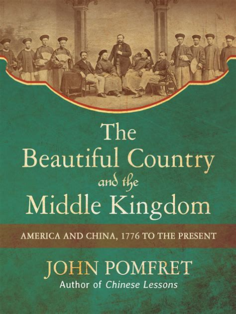 the beautiful country and the middle kingdom america and china 1776 to the present books the beautiful country and the middle kingdom richland