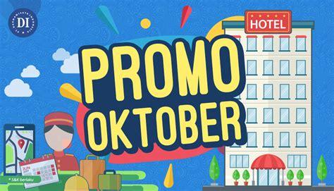 Promo Oktober by Promo Hotel Oktober 2017