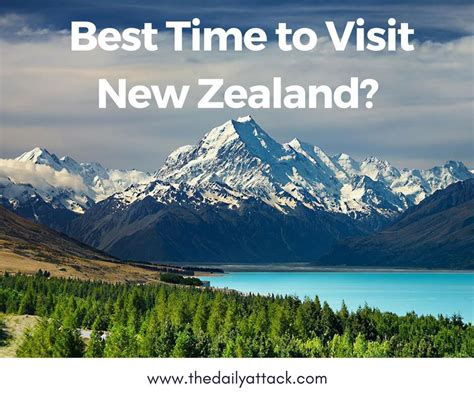 What Is The Best Length To Do A Detox by When Is The Best Time To Visit New Zealand The Daily Attack