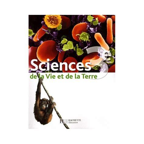 libro sciences de la vie sciences de la vie et de la terre herve 3e livre eleve edition 2008