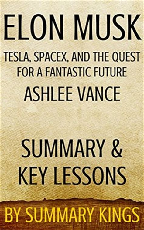 elon musk the lessons for success books elon musk tesla spacex and the quest for a fantastic