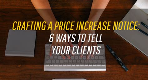crafting a price increase notice 6 ways to tell your