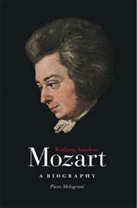 biography mozart mozart a biography pier melograni psh book reviews