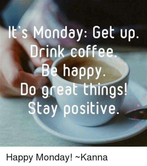 Monday Coffee Meme - 20 best memes to start monday the right way sayingimages com