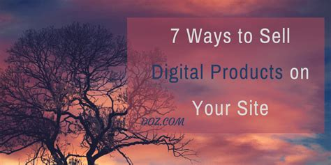 7 Ways To Sell Yourself During An by 7 Ways To Sell Digital Products On Your Site Doz