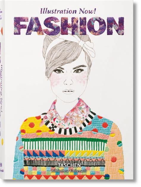 libro illustration now 2 illustration now fashion bibliotheca universalis libros taschen