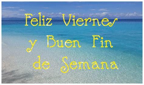imagenes para desear feliz viernes y fin de semana tarjeta para desear un feliz fin de semana 2 im 225 genes