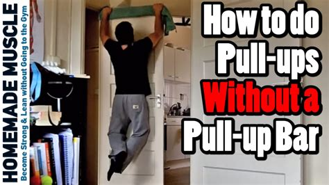 how to do pull ups without a pull up bar 4 alternatives