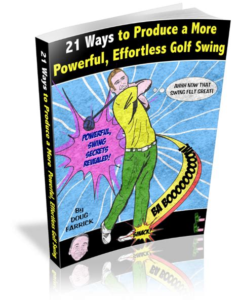 effortless golf swing 21 ways to produce a more powerful effortless golf swing