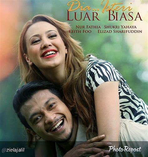 film malaysia dia isteri luar biasa sinopsis drama dia isteri luar biasa slot akasia tv3