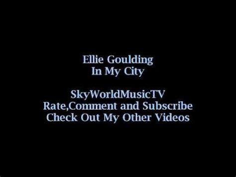 my lyrics original ellie goulding in my city original song lyrics