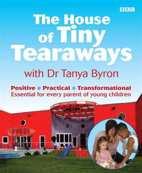 house of tiny tearaways pearson education the house of tiny tearaways