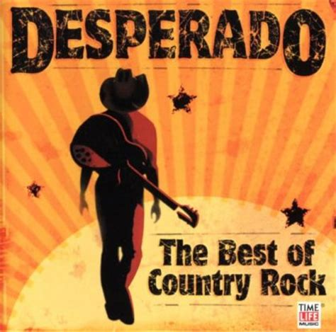 various artists desperado the best of country rock on