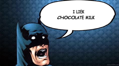 batman wallpaper dump funny batman pictures 187 i like chocolate milk
