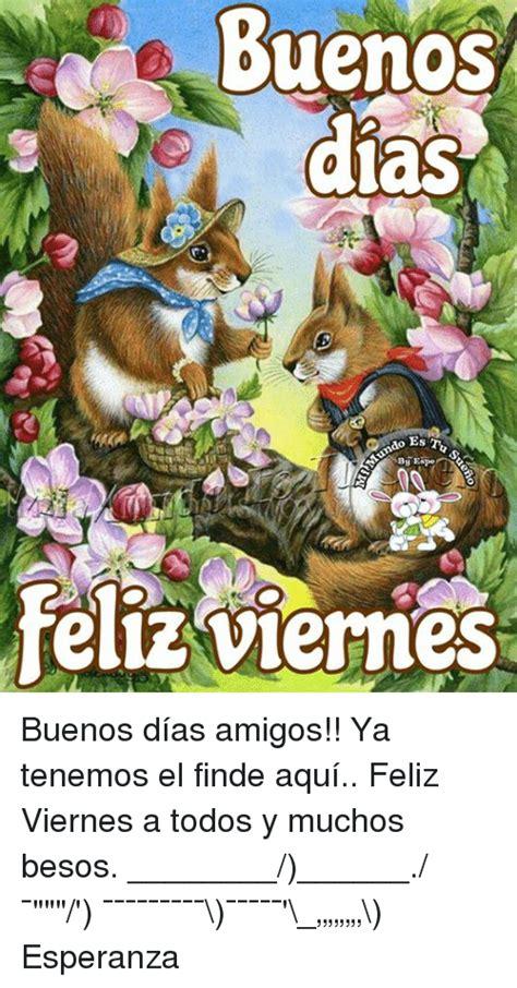 buenos dias viernes alos80 com 25 best memes about feliz viernes feliz viernes memes
