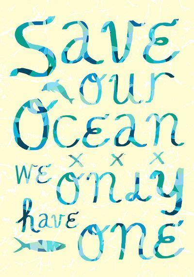 beach quotes l save our ocean we only have one l www carolinadesigns com beach quotes