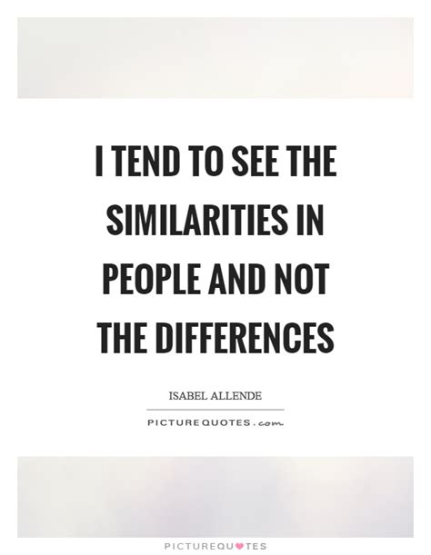 i tend similarities quotes sayings similarities picture quotes