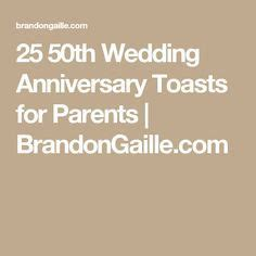 25 50th Wedding Anniversary Toasts for Parents   Wedding