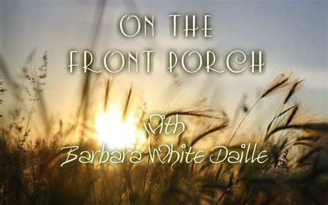 the front porch books monday mix a q a for you barbara white daille