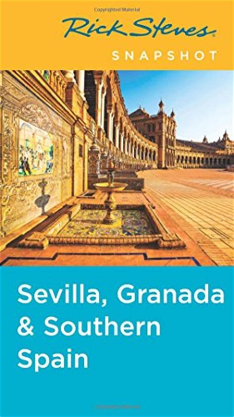 rick steves snapshot sevilla granada andalucia books where to pdf