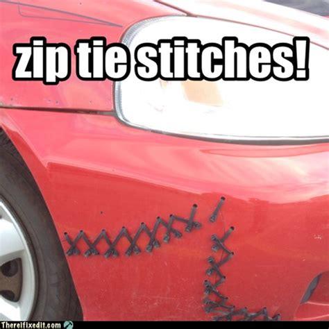 Meme Zip - zip tie stitches there i fixed it white trash repairs
