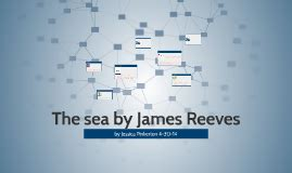 the sea by james reeves themes jessica pinkerton on prezi
