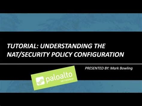nat tutorial youtube tutorial understanding the nat security policy
