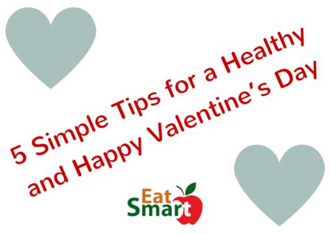 5 simple tips for a healthy and happy valentine s day