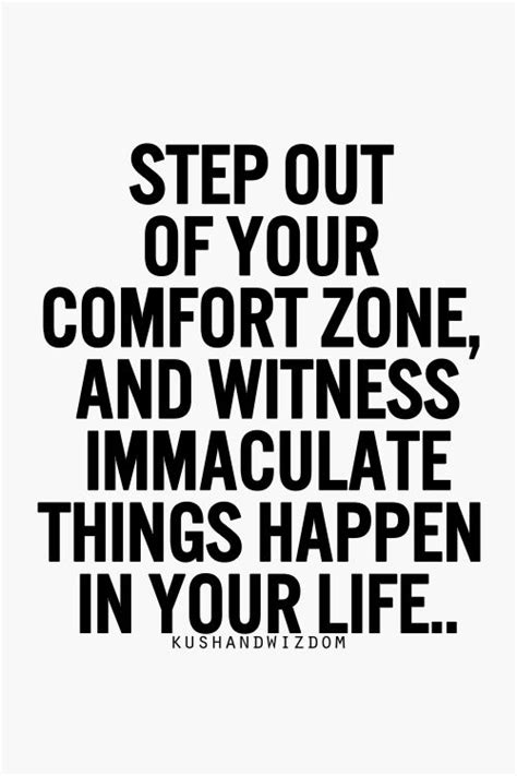 Quotes About Stepping Out Of Your Comfort Zone by Step Out Of Your Comfort Zone Quotes Quotesgram